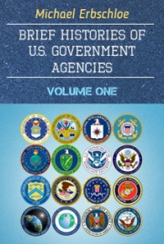 FREE eBOOK DOWNLOAD - Brief Histories of U.S. Government Agencies Volume One