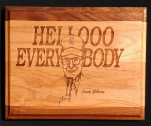 """Jack Gibson laser engraved on 8"""" x10"""" walnut and maple wood plaque. Jack announced every football game for 57 years, greeting all of the spectators with his famous """"HELL-O EVERYBODY!"""